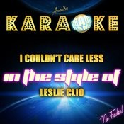 I Couldn't Care Less (In The Style Of Leslie Clio) [Karaoke Version] Song