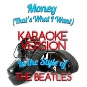 Money (That's What I Want) [In The Style Of The Beatles] [Karaoke Version] - Single Songs