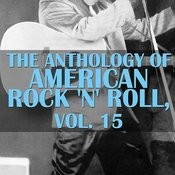 The Anthology Of American Rock 'n' Roll, Vol. 15 Songs