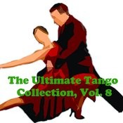 The Ultimate Tango Collection, Vol. 8 Songs