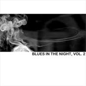 Blues In The Night, Vol. 2 Songs