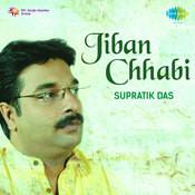 Jiban Chhabi - Supratik Das Songs