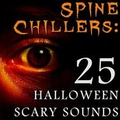 Spine Chillers: 25 Halloween Scary Sounds Songs