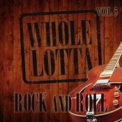 Whole Lotta Rock And Roll, Vol. 5 Songs