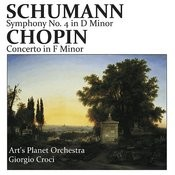 Chopin: Piano Concerto No. 2 In F Minor - Schumann: Symphony No. 4 In D Minor Songs