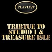 Tribute To Studio 1 And Treasure Isle Playlist Songs