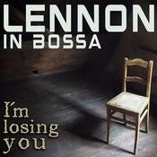 Lennon In Bossa (I´m Losing You) Songs