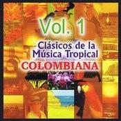 Clásicos De La Música Tropical Colombiana Volume 1 Songs