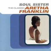 Soul Sister: The Best Of Aretha Franklin Songs