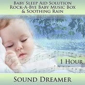 Rock-A-Bye Baby Music Box & Soothing Rain (Baby Sleep Aid Solution) [For Colic, Fussy, Restless, Troubled, Crying Baby] [1 Hour] Song