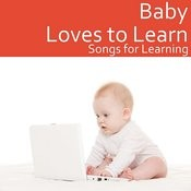 Baby Loves To Learn: Songs For Learning Songs