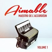 Aimable: Maestro De L'accordéon, Vol. 1 Songs