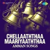 Chellaaththaa Maariyaa Thithaa Songs