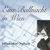Eine Ballnacht In Wien - A Firework Of Overtures Songs