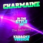 Charmaine (In The Style Of The Bachelors) [Karaoke Version] - Single Songs