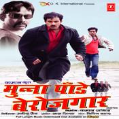 Munna Pandey Berojgaar Songs