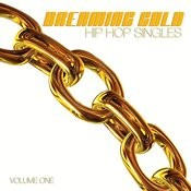 Dreaming Gold: Hip Hop Singles, Vol. 1 Songs