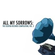 All My Sorrows: The Elektra Records Compilation, Vol. 3 Songs