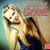 Repetition Of Groove, Vol. 2 Songs