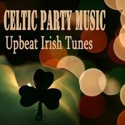 Celtic Party Music: Upbeat Irish Tunes Songs
