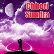 Chhori Sundra Songs