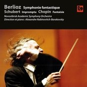 Berlioz: Symphonie Fantastique, Op. 14 - Schubert: Impromptu, Op. 90, No. 3 - Chopin: Fantaisie In F Minor, Op. 49 Songs
