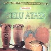 Zelu Ayaya Songs