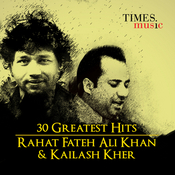 30 Greatest Hits: Rahat Fateh Ali Khan and Kailash Kher Songs