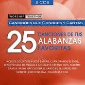Worship Together: 25 Canciones de Tus Alabanzas Favoritas Songs