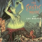The Exotic Moods Of Les Baxter (1996 Digital Remaster) Songs