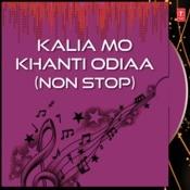 Kalia Mo Khanti Odiaa Songs