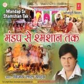 Mandap Se Shamshaan Tak Songs
