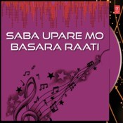 Saba Upare Mo Basara Raati Songs