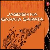 Jagdish Na Gapata Sapata Songs