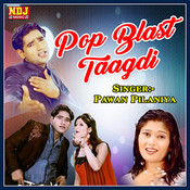 Pop Blast Taagdi Songs