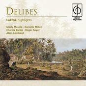 Delibes: Lakmé (highlights) Songs