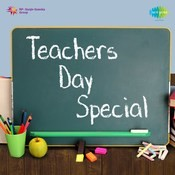 Teachers Day Special Songs Download: Teachers Day MP3 Songs