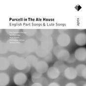Purcell in the Ale House - English Part Songs & Lute Songs (-  Apex) Songs