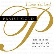 Praise Gold (I Love You Lord) Songs