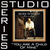 You Are A Child Of Mine [Studio Series Performance Track] Songs