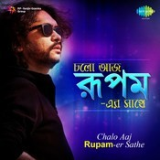 Chalo Aaj Rupam Er Sathe Songs