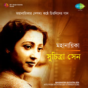 Mahanayika Suchitra Sen Songs
