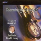 Morning To Midnight Ragas Pt Yasraj Vocal Classic Songs