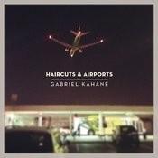 Haircuts & Airports Songs