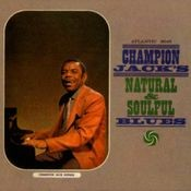 Champion Jack's Natural & Soulful Blues Songs