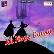 Ka Hoge Daona Songs