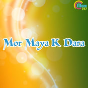 Mor Maya K Dara Songs