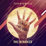 Hola Mi Vida (The Remixes) Songs
