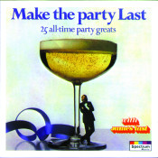 Make The Party Last 25 All Time Party Greats Songs