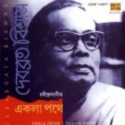 Ekla Pathe - Tagore Songs  By Debabrata Biswas  Songs